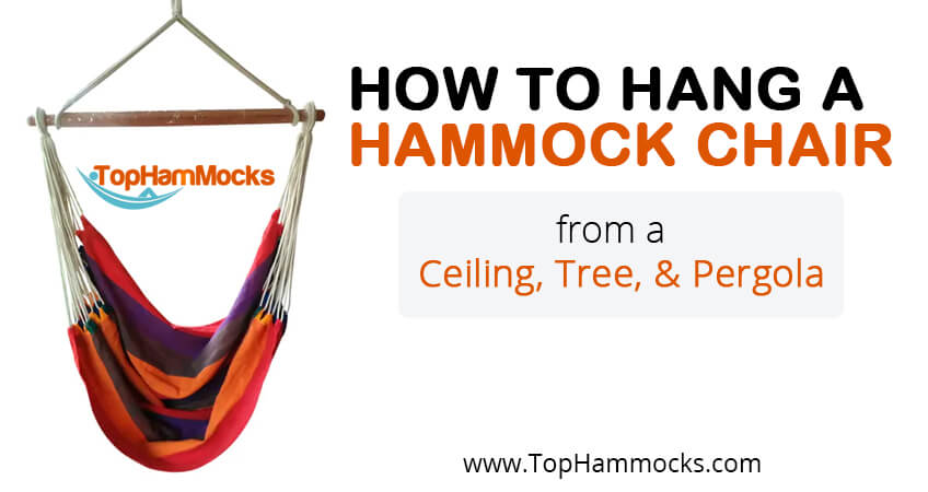 How To Hang A Hammock Chair Indoors Or Outdoors Top Hammocks